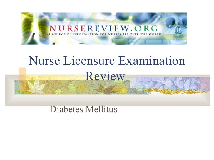 Nurse Licensure Examination Review  Diabetes Mellitus