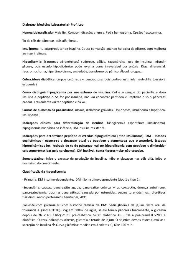 Diabetes- Medicina Laboratorial- Prof. LéoHemoglobina glicada- Mais fiel. Contra-indicação: anemia. Pedir hemograma. Opção...
