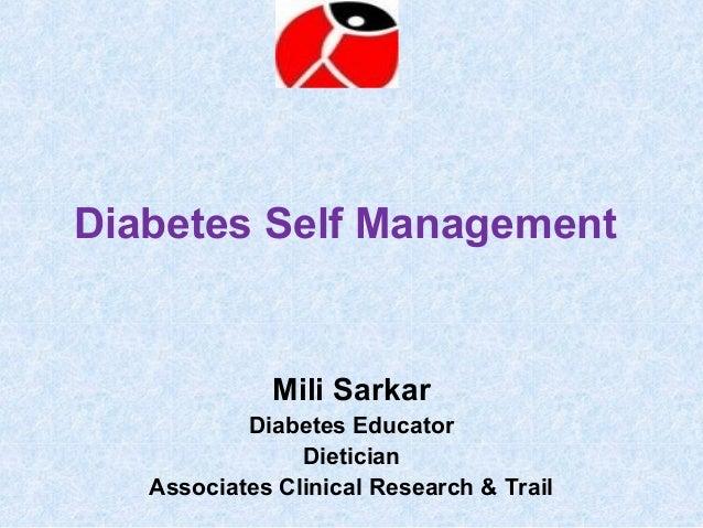 Diabetes Self Management             Mili Sarkar           Diabetes Educator                Dietician   Associates Clinica...