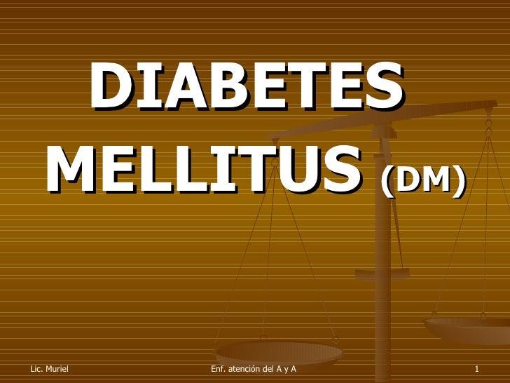 <ul><li>DIABETES  </li></ul><ul><li>MELLITUS  (DM) </li></ul>