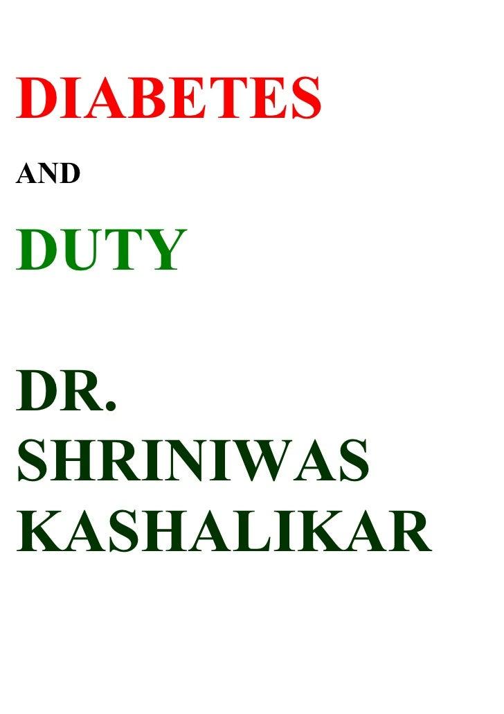 DIABETES AND  DUTY  DR. SHRINIWAS KASHALIKAR