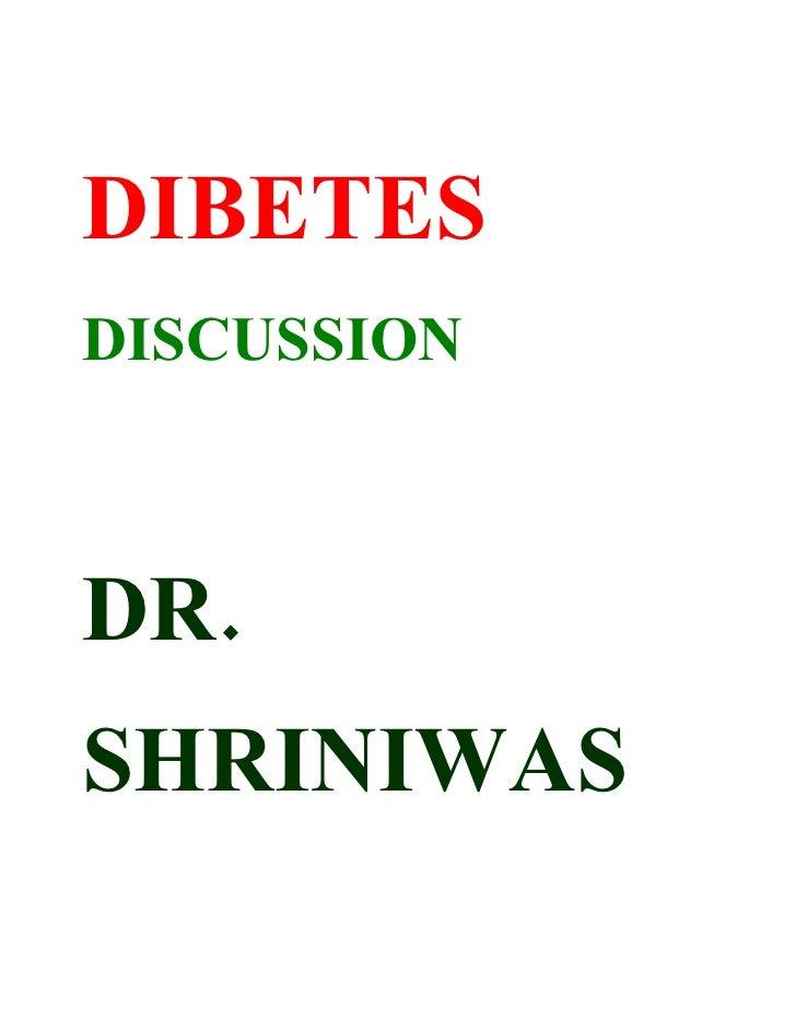 DIBETES DISCUSSION    DR. SHRINIWAS
