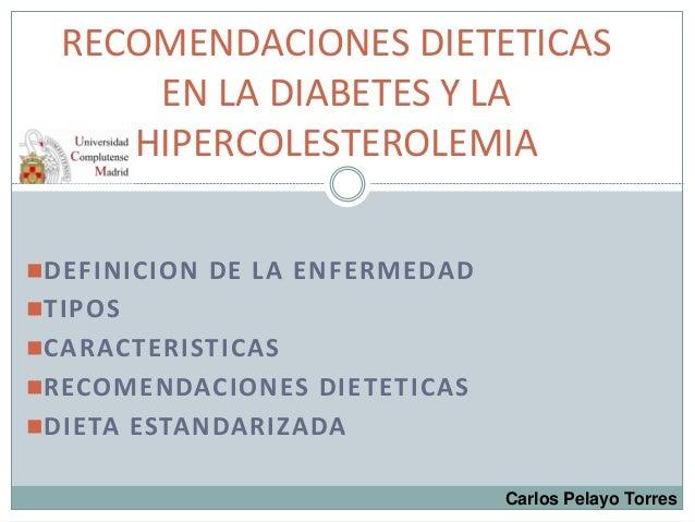 DEFINICION DE LA ENFERMEDADTIPOSCARACTERISTICASRECOMENDACIONES DIETETICASDIETA ESTANDARIZADARECOMENDACIONES DIETETICA...