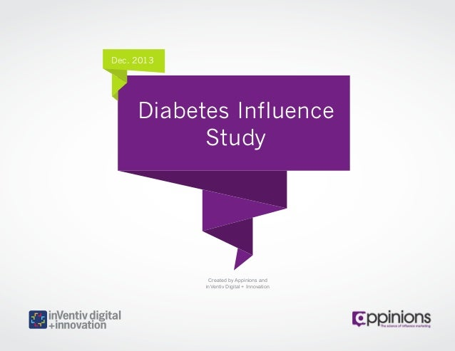 Dec. 2013  Diabetes Influence Study  Created by Appinions and inVentiv Digital + Innovation