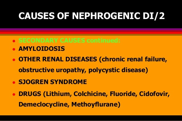 causes of nephrogenic diabetes insipidus ndi Nephrogenic diabetes insipidus is a disorder of water balance the body normally balances fluid intake with the excretion of fluid in urine however, people with nephrogenic diabetes insipidus produce too much urine (polyuria), which causes them to be excessively thirsty (polydipsia) affected.