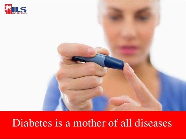 Diabetes is a mother of all diseases