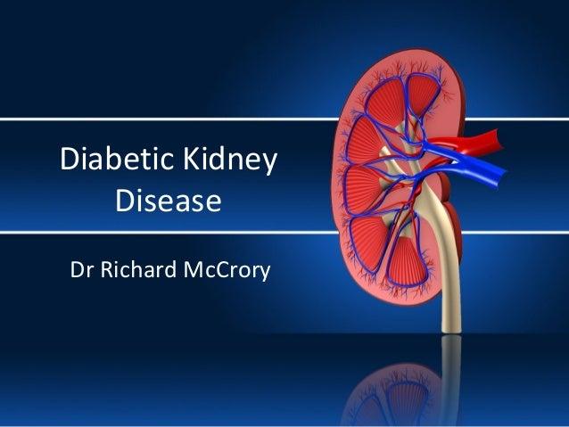 Diabetic Kidney Disease Dr Richard McCrory