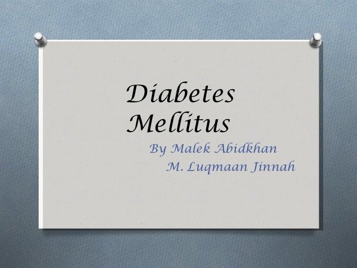 Diabetes Mellitus By Malek Abidkhan M. Luqmaan Jinnah