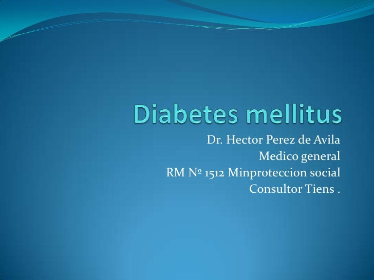 Dr. Hector Perez de Avila               Medico generalRM Nº 1512 Minproteccion social              Consultor Tiens .