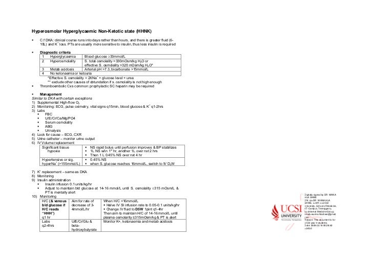 Hyperosmolar Hyperglycaemic Non-Ketotic state (HHNK)     C.f DKA: clinical course runs into days rather than hours, and th...