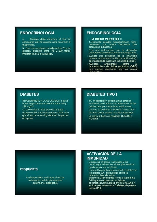 ENDOCRINOLOGIA 4 Siempre debe realizarse el test de sobrecarga oral de glucosa para confirmar el diagnóstico. 5 Dos horas ...