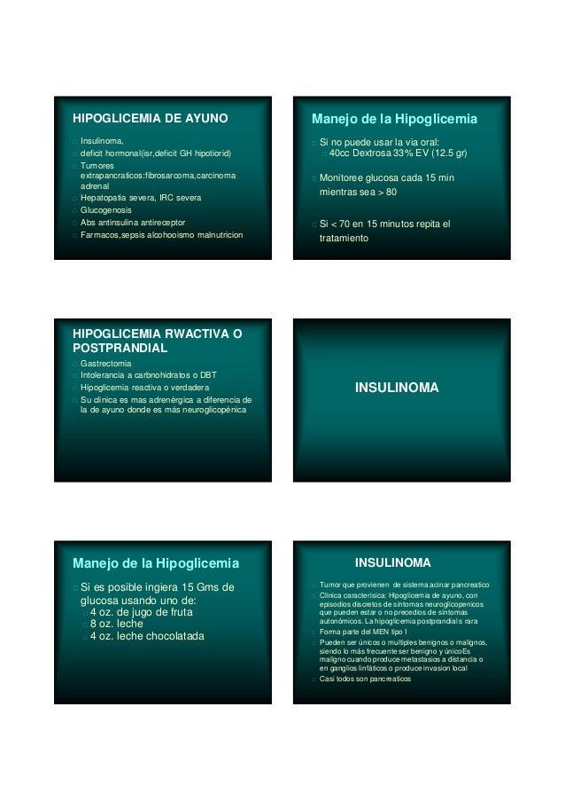 HIPOGLICEMIA DE AYUNO Insulinoma, deficit hormonal(isr,deficit GH hipotiorid) Tumores extrapancraticos:fibrosarcoma,carcin...