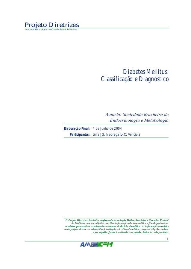1Projeto DiretrizesAssociação Médica Brasileira e Conselho Federal de MedicinaO Projeto Diretrizes, iniciativa conjunta da...