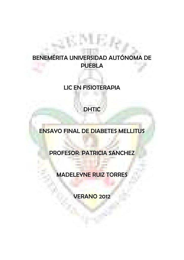 BENEMÉRITA UNIVERSIDAD AUTÓNOMA DE              PUEBLA        LIC EN FISIOTERAPIA              DHTIC ENSAYO FINAL DE DIABE...