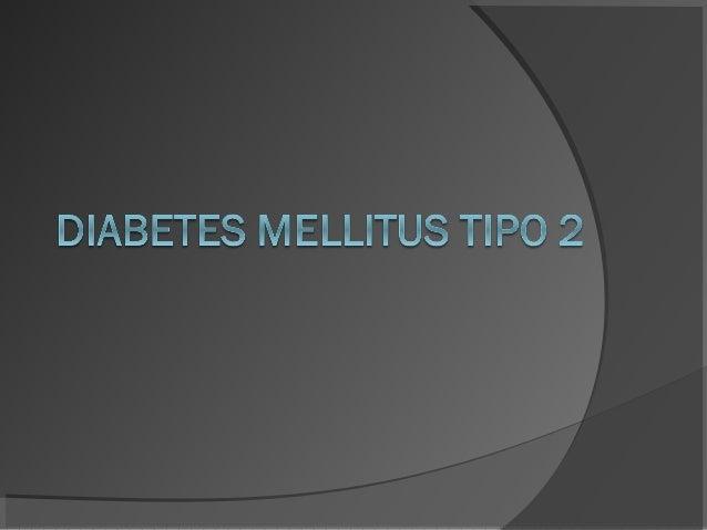 ¿Cómo se define diabetesmellitus?   DM describe un desorden metabólico de    múltiples etiologías, caracterizado por    h...