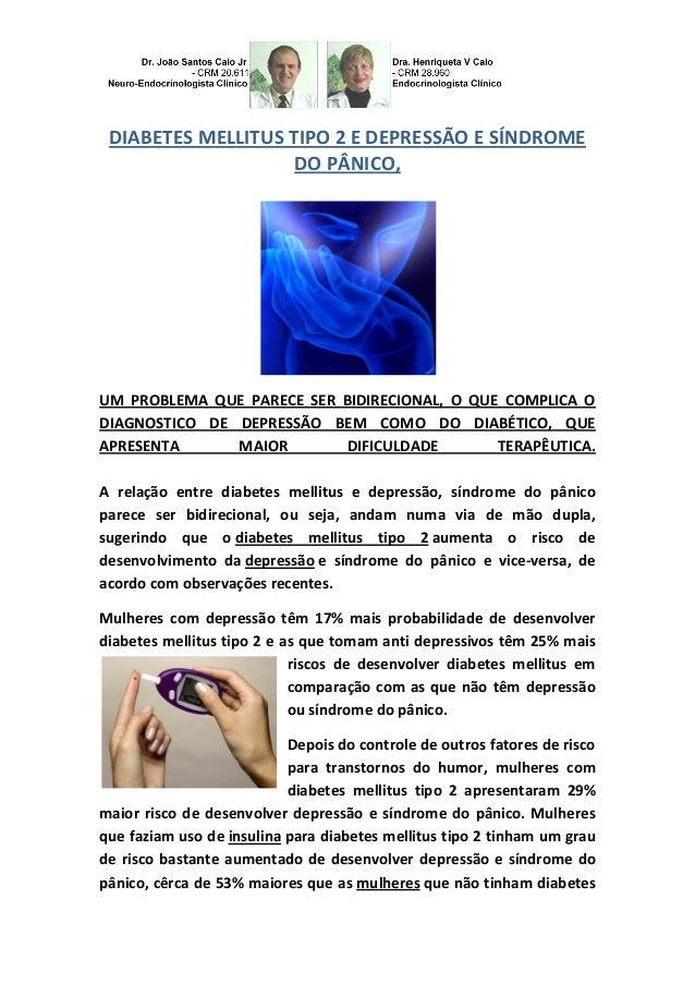 DIABETES MELLITUS TIPO 2 E DEPRESSÃO E SÍNDROME DO PÂNICO,  UM PROBLEMA QUE PARECE SER BIDIRECIONAL, O QUE COMPLICA O DIAG...