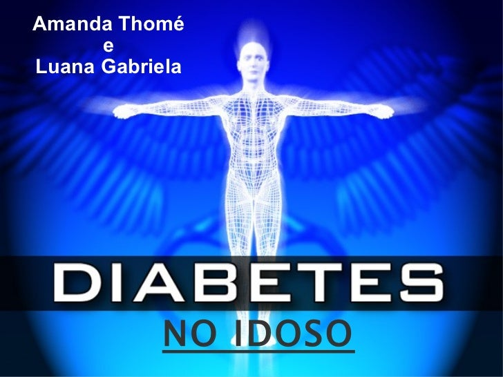 NO IDOSO <ul><ul><li>Amanda Thomé </li></ul></ul><ul><ul><li>e </li></ul></ul><ul><ul><li>Luana Gabriela </li></ul></ul>