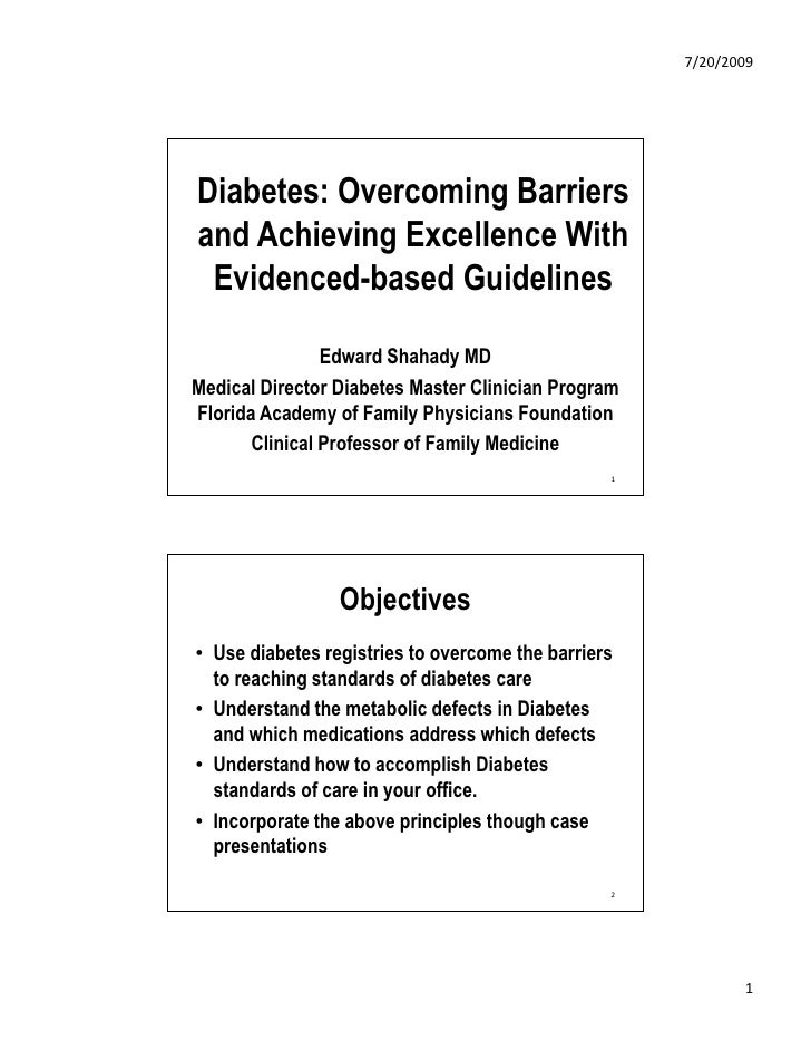 7/20/2009     Diabetes: Overcoming Barriers and Achieving Excellence With  Evidenced-based Guidelines                  Edw...