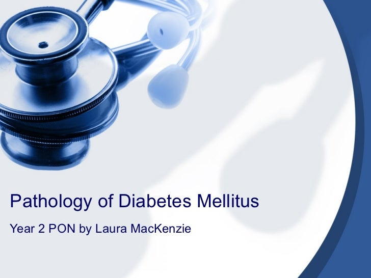 Pathology of Diabetes Mellitus Year 2 PON by Laura MacKenzie