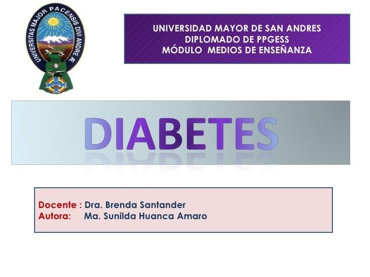 UNIVERSIDAD MAYOR DE SAN ANDRES DIPLOMADO DE PPGESS MÓDULO  MEDIOS DE ENSEÑANZA Docente :  Dra. Brenda Santander Autora:  ...