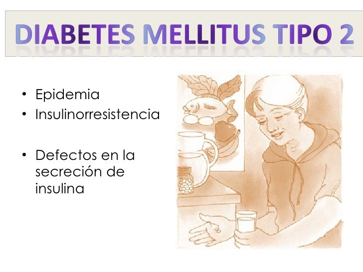 <ul><li>Epidemia </li></ul><ul><li>Insulinorresistencia </li></ul><ul><li>Defectos en la secreción de insulina </li></ul>