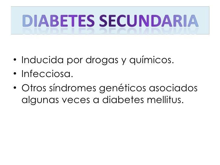<ul><li>Inducida por drogas y químicos. </li></ul><ul><li>Infecciosa. </li></ul><ul><li>Otros síndromes genéticos asociado...