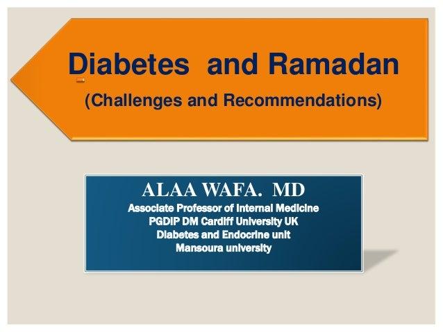 ALAA WAFA. MD Associate Professor of Internal Medicine PGDIP DM Cardiff University UK Diabetes and Endocrine unit Mansoura...