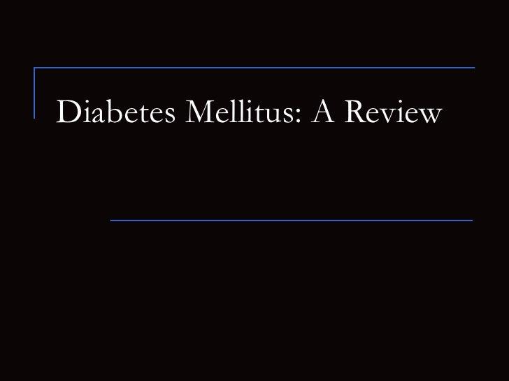 Diabetes Mellitus: A Review