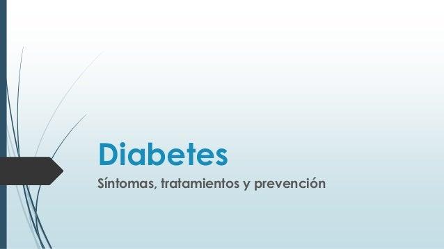 DiabetesSíntomas, tratamientos y prevención