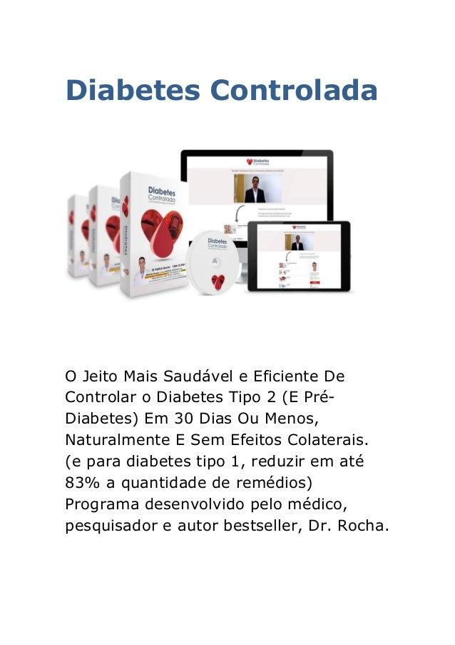 Diabetes Controlada O Jeito Mais Saudável e Eficiente De Controlar o Diabetes Tipo 2 (E Pré- Diabetes) Em 30 Dias Ou Menos...