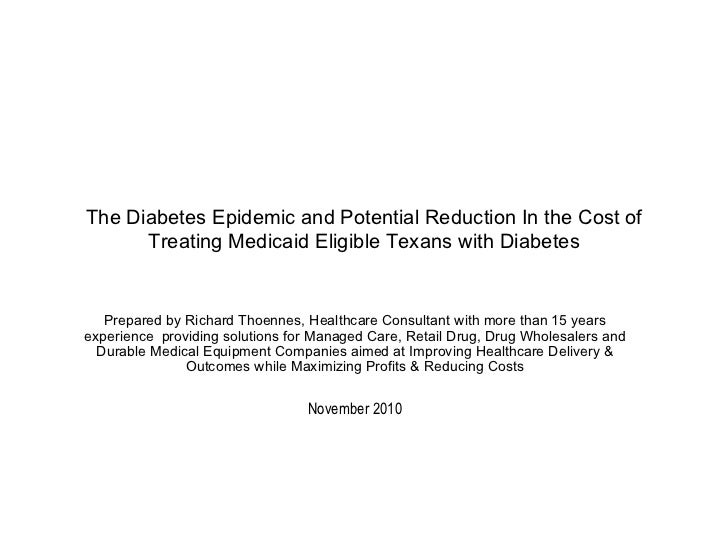The Diabetes Epidemic and Potential Reduction In the Cost of Treating Medicaid Eligible Texans with Diabetes Prepared by R...