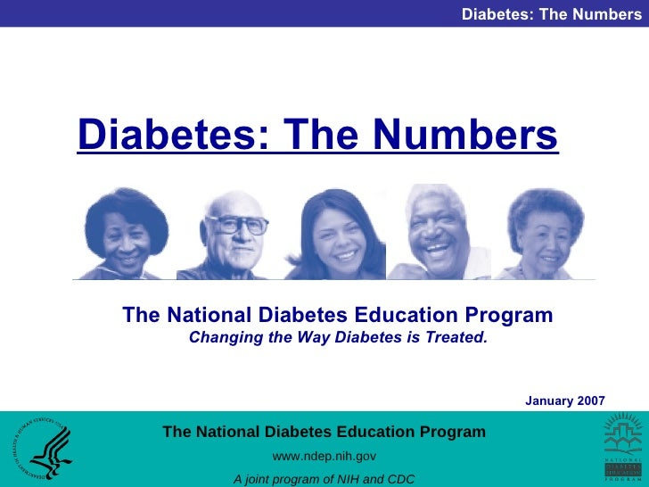 Diabetes: The Numbers The National Diabetes Education Program   Changing the Way Diabetes is Treated.