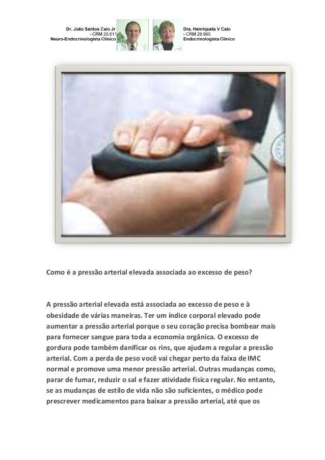 Como é a pressão arterial elevada associada ao excesso de peso? A pressão arterial elevada está associada ao excesso de pe...