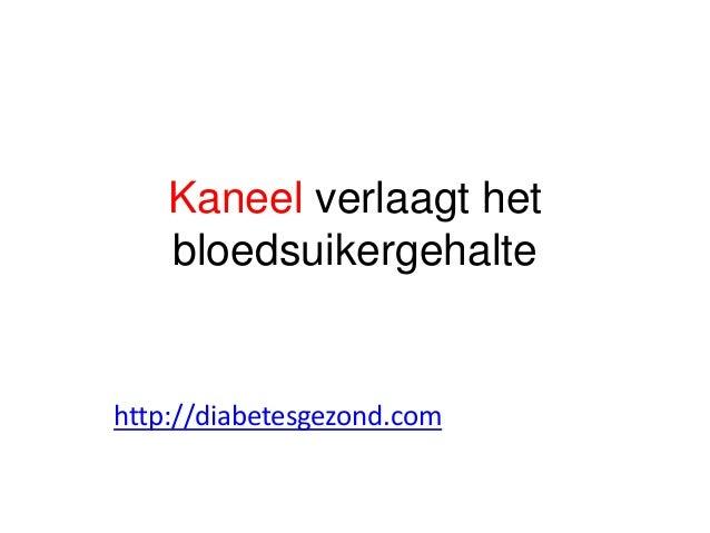 Kaneel verlaagt het bloedsuikergehalte http://diabetesgezond.com