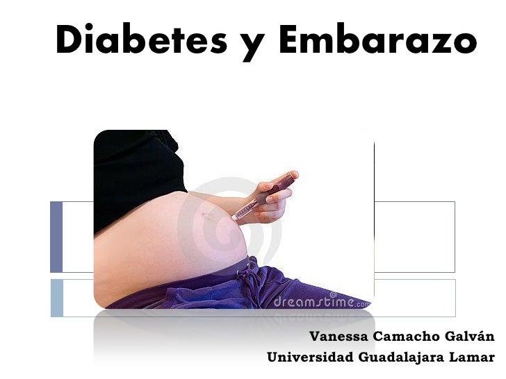Diabetes y Embarazo              Vanessa Camacho Galván         Universidad Guadalajara Lamar