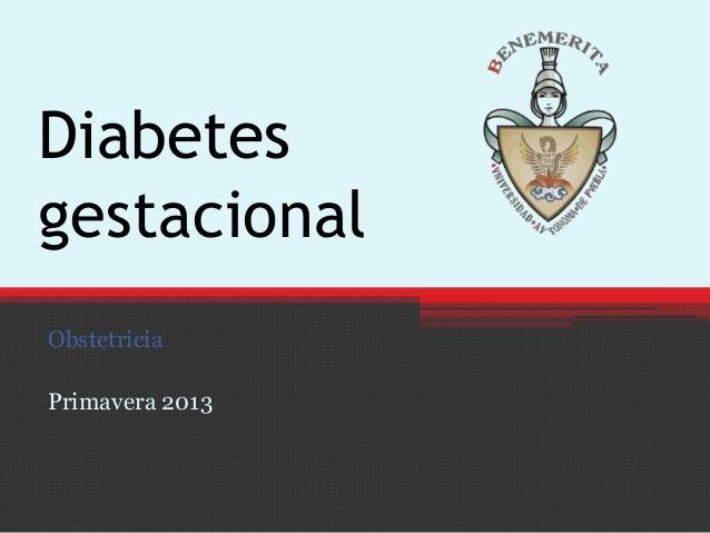 DiabetesgestacionalObstetriciaPrimavera 2013