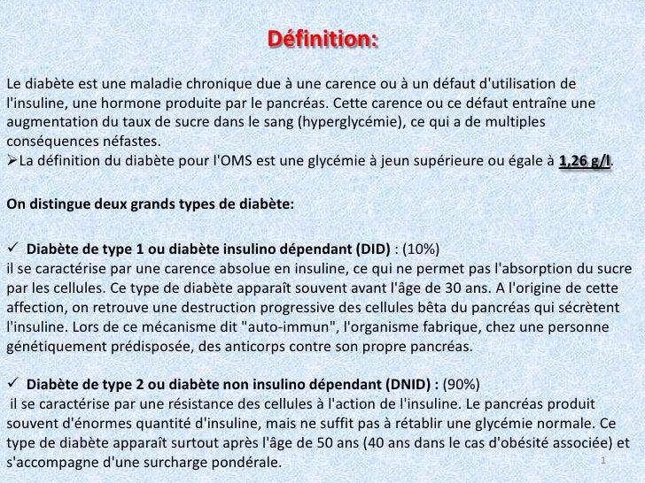Définition:<br />Le diabète est une maladie chronique due à une carence ou à un défaut d'utilisation de l'insuli...