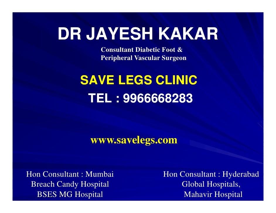 DR JAYESH KAKAR                    Consultant Diabetic Foot &                    Peripheral Vascular Surgeon              ...