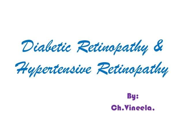 Diabetic Retinopathy & Hypertensive Retinopathy By: Ch.Vineela,