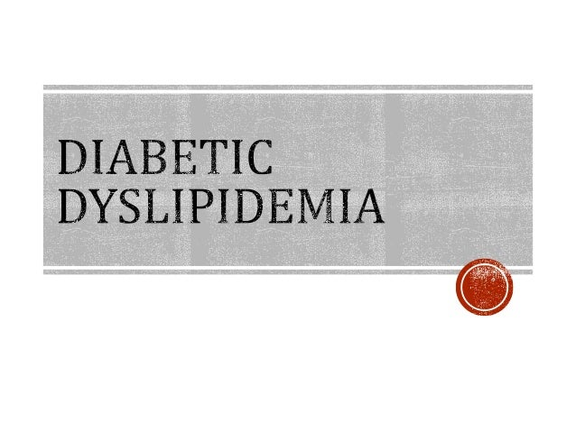Lipoprotein Metabolism Introduction to Diabetic dyslipidemia Extent of Diabetic dyslipidemia in India Lipid metabolism in ...