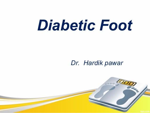 Diabetic Foot    Dr. Hardik pawar