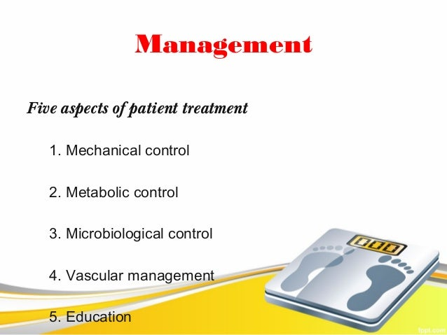 ManagementFive aspects of patient treatment   1. Mechanical control   2. Metabolic control   3. Microbiological control   ...