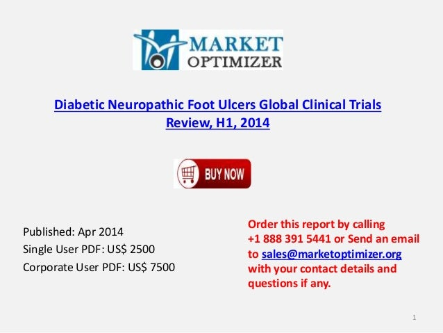 Diabetic Neuropathic Foot Ulcers Global Clinical Trials Review, H1, 2014 Published: Apr 2014 Single User PDF: US$ 2500 Cor...