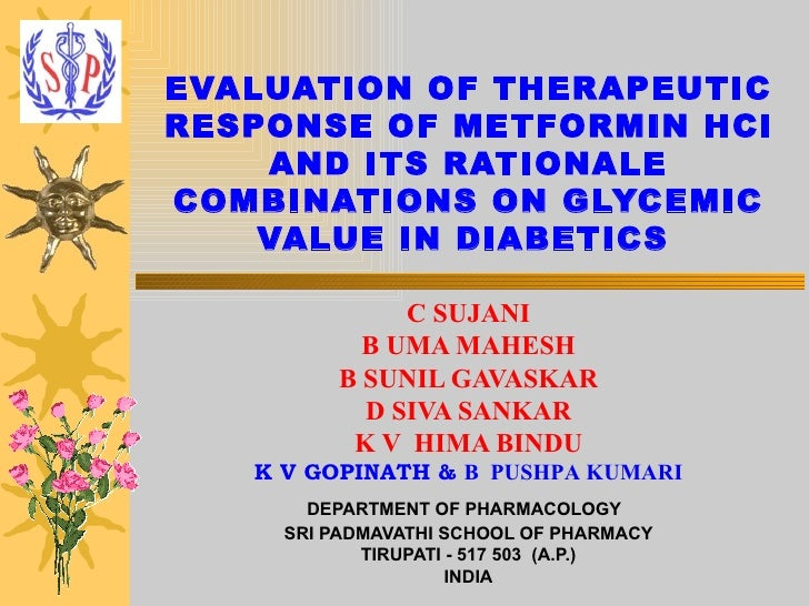 EVALUATION OF THERAPEUTIC RESPONSE OF METFORMIN HCl AND ITS RATIONALE COMBINATIONS ON GLYCEMIC VALUE IN DIABETICS   C SUJA...