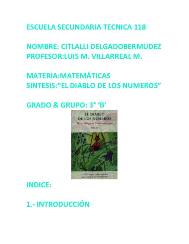 "ESCUELA SECUNDARIA TECNICA 118NOMBRE: CITLALLI DELGADOBERMUDEZPROFESOR:LUIS M. VILLARREAL M.MATERIA:MATEMÁTICASSINTESIS:""E..."