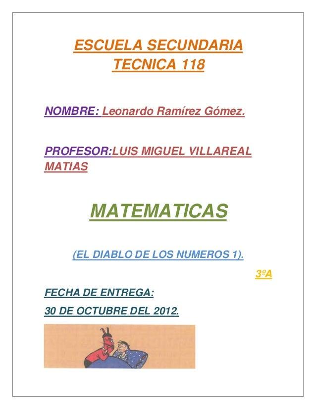 ESCUELA SECUNDARIA        TECNICA 118NOMBRE: Leonardo Ramírez Gómez.PROFESOR:LUIS MIGUEL VILLAREALMATIAS       MATEMATICAS...