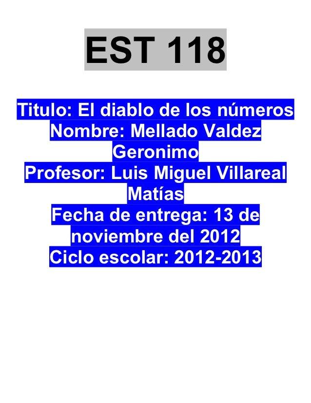 EST 118Titulo: El diablo de los números    Nombre: Mellado Valdez            Geronimo Profesor: Luis Miguel Villareal     ...