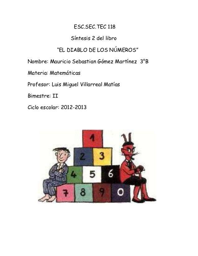 """ESC.SEC.TEC 118                  Síntesis 2 del libro            """"EL DIABLO DE LOS NÚMEROS""""Nombre: Mauricio Sebastian Góme..."""