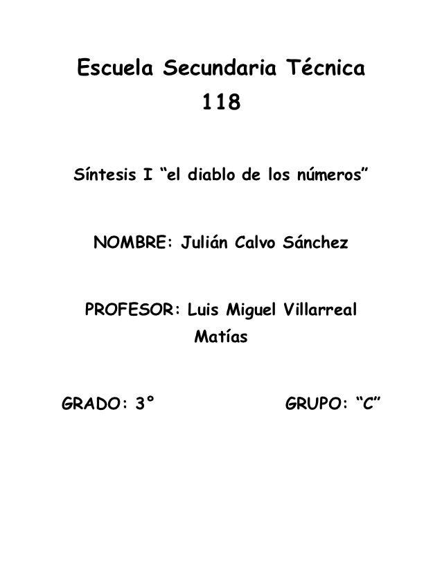 """Escuela Secundaria Técnica                 118 Síntesis I """"el diablo de los números""""   NOMBRE: Julián Calvo Sánchez  PROFE..."""