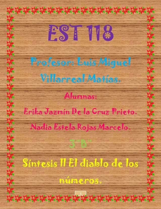 EST 118 Profesor: Luis Miguel    Villarreal Matías.          Alumnas:Erika Jazmín De la Cruz Prieto. Nadia Estela Rojas Ma...